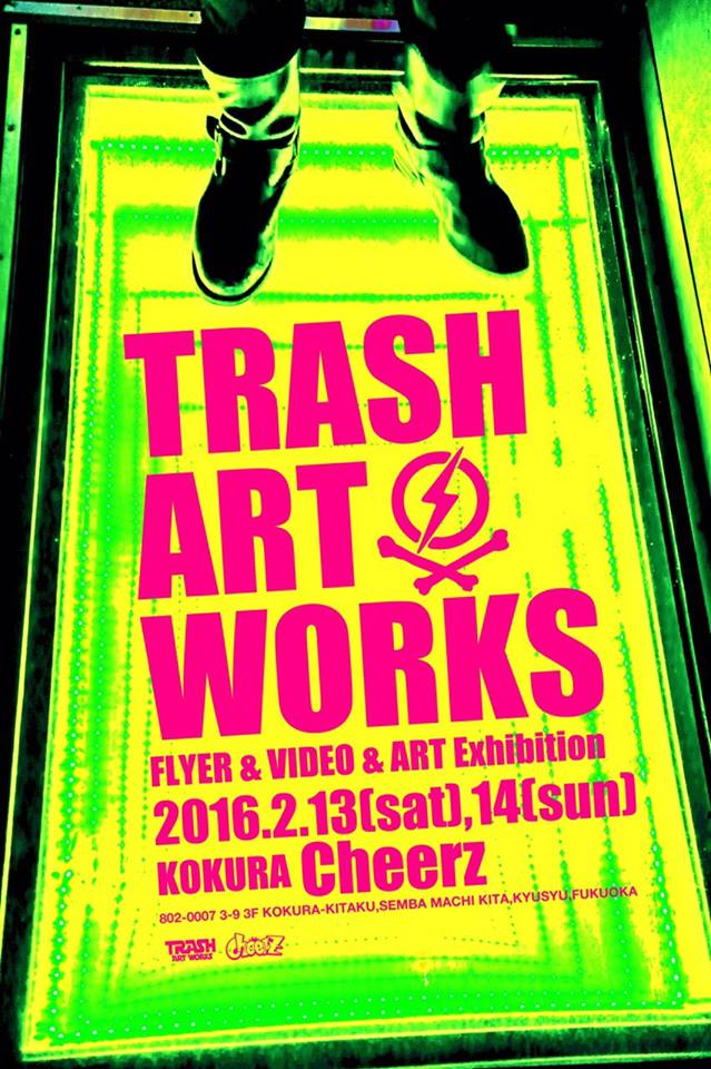 TRASH ART WORKS FLYER & VIDEO & ART Exhibition